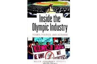Inside the Olympic Industry: Power, Politics, and Activism (SUNY Series on Sport, Culture and Social Relations)