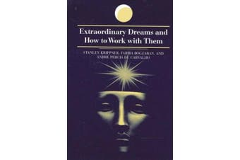 Extraordinary Dreams and How to Work with Them (SUNY Series in Dream Studies)