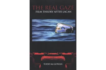 The Real Gaze: Film Theory after Lacan (SUNY series in Psychoanalysis and Culture)