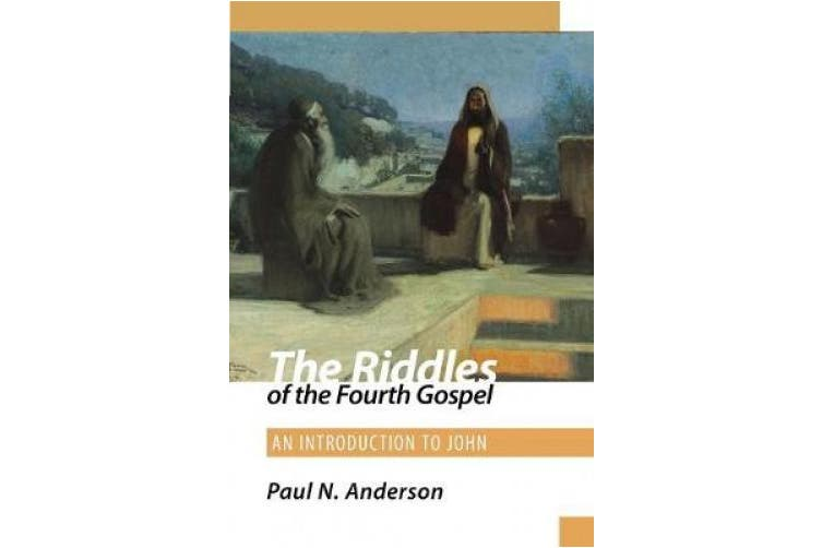 The Riddles of the Fourth Gospel: An Introduction to John