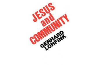 Jesus and Community: Social Dimension of Christian Faith
