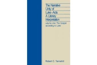 The Narrative Unity of Luke-Acts: A Literary Interpretation: v. 1: The Gospel According to Luke