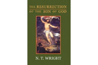 The Resurrection of the Son of God (Christian origins & the question of God)