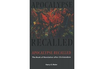 Apocalypse Recalled: The Book of Revelation after Christendom