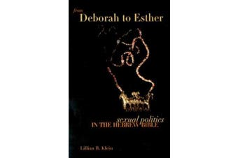 From Deborah to Esther: Sexual Politics in the Hebrew Bible