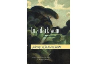 In a Dark Wood: Journeys of Faith and Doubt