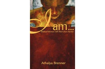 I Am: Biblical Women Tell Their Own Stories