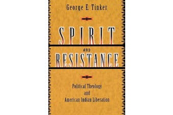 Spirit and Resistance N: Political Theology and American Indian Liberation