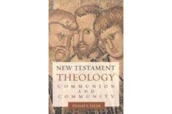 New Testament Theology: Communion and Community