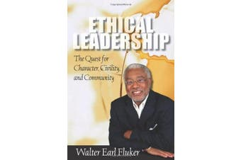 Ethical Leadership: The Quest for Character, Civility and Community (Prisms)