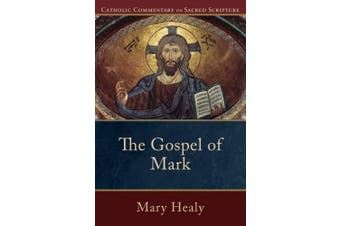 The Gospel of Mark: Catholic Commentary on Sacred Scripture