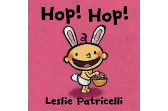 Hop! Hop! (Leslie Patricelli Board Books) [Board book]