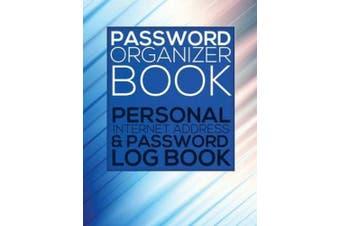 Password Organizer Book (Personal Internet Address & Password Log Book)