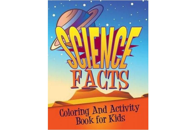 Science Facts Coloring and Activity Book for Kids