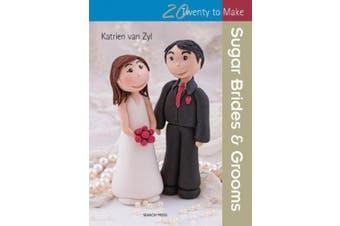 Twenty to Make: Sugar Brides & Grooms (Twenty to Make)