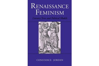 Renaissance Feminism: Literary Texts and Political Models
