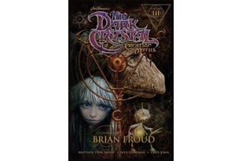 Jim Henson's The Dark Crystal: Creation Myths Vol. 3 (The Dark Crystal)