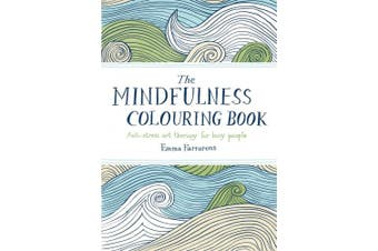The Mindfulness Colouring Book (Anti-Stress Art Therapy for Busy People)
