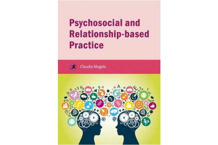 Psychosocial and Relationship-based Practice (Critical Approaches to Social Work)
