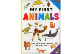 My First Animals: Over 200 Animals to Name and Learn about [Board Book]