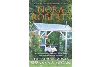 The Calhoun Women: Suzanna & Megan  : Suzanna's Surrender\Megan's Mate (Calhoun Women)