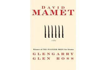 Glengarry Glen Ross: A Play (An Evergreen book)
