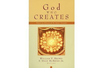 God Who Creates: Essays in Honor of W. Sibley Towner
