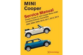 Mini Cooper Service Manual (R55, R56, R57) 2007, 2008, 2009, 2010, 2011,2012,2013  Cooper, Cooper S, John Cooper Works(Jcw) Including Clubman, Convertible