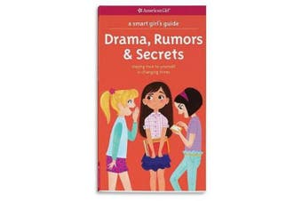 A Smart Girl's Guide: Drama, Rumors & Secrets  : Staying True to Yourself in Changing Times