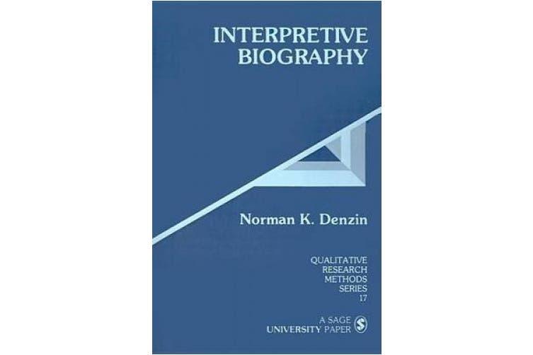 Interpretive Biography (Qualitative Research Methods)