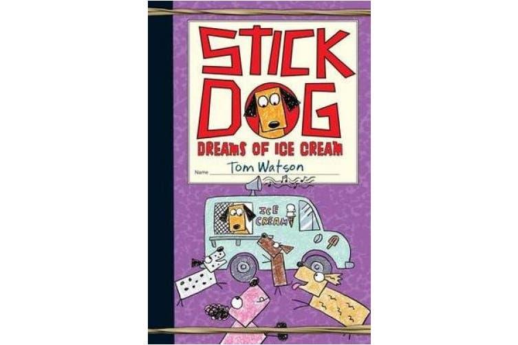 Stick Dog Dreams of Ice Cream (Stick Dog, 4)
