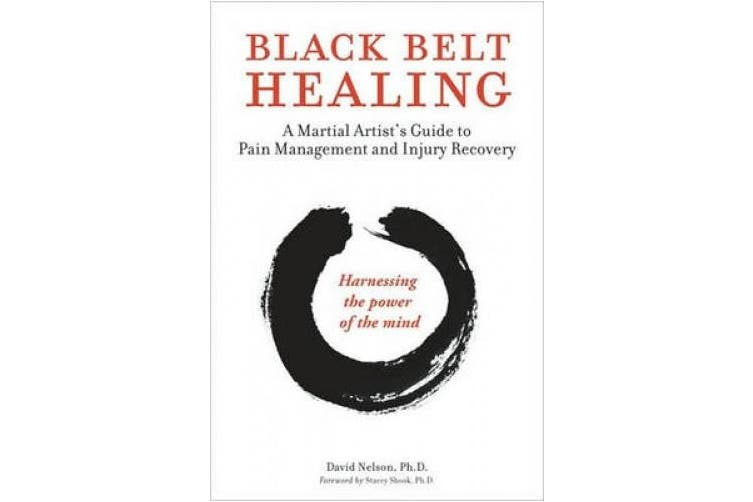 Black Belt Healing: A Martial Artist's Guide to Pain Management and Injury Recovery (Harnessing the Power of the Mind) (Audio CD Included) [With CD (A