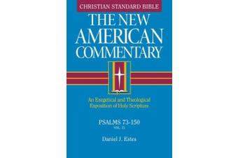 Psalms 73-150: An Exegetical and Theological Exposition of Holy Scripture