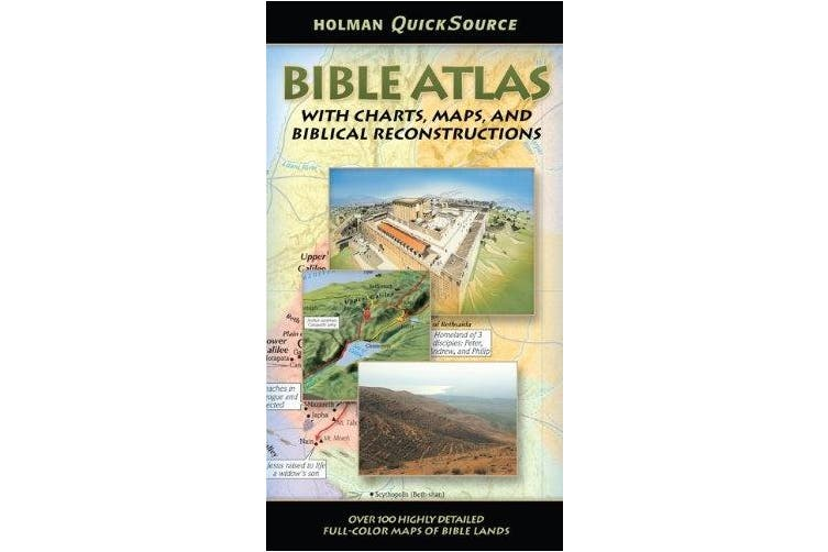 Holman QuickSource Bible Atlas: With Charts, Maps, and Biblical Reconstructions (Holman Quicksource Guides)