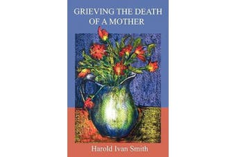 Grieving the Death of a Mother