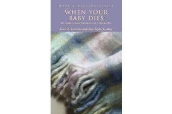When Your Baby Dies: Through Miscarriage or Stillbirth (Hope & Healing S.)