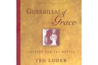 Guerrillas of Grace: Prayers for the Battle