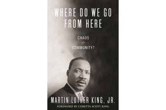 Where Do We Go from Here?: Chaos or Community? (The King Legacy)