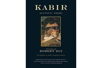 Kabir: Ecstatic Poems