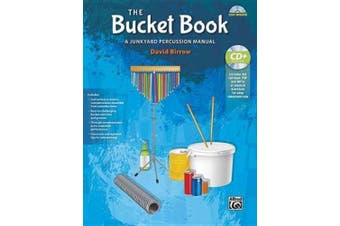 The Bucket Book: A Junkyard Percussion Manual, Book & Data CD