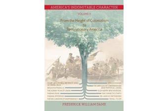 America's Indomitable Character Volume II