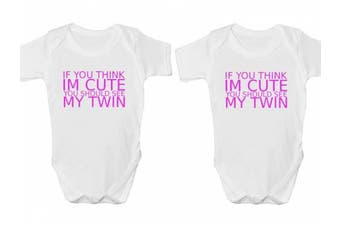 (3 – 6 Months) - If You Think Im Cute You Should See My Twin Body Suit Set Baby Grow Vest - 3 – 6 Months