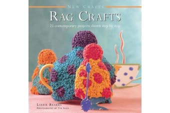 New Crafts: Rag Crafts: 25 Contemporary Projects Shown Step by Step