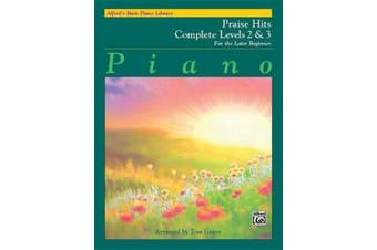 Alfred's Basic Piano Library Praise Hits Complete, Bk 2 & 3  : For the Later Beginner (Alfred's Basic Piano Library)