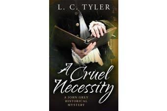 A Cruel Necessity (A John Grey Historical Mystery)