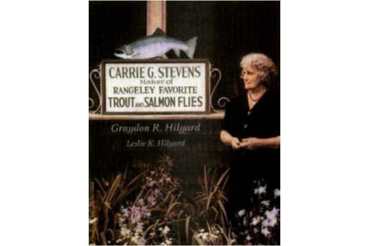 Carrie Stevens: Maker of Rangeley Favourite Trout Flies