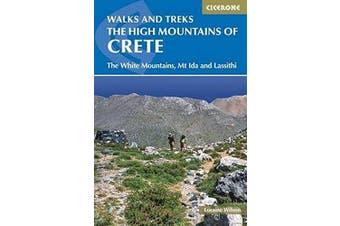 The High Mountains of Crete: The White Mountains, Psiloritis and Lassithi Mountains