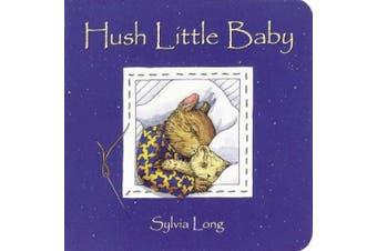 Hush Little Baby [Board Book]
