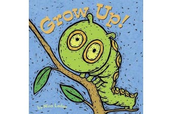 Grow Up! [Board book]