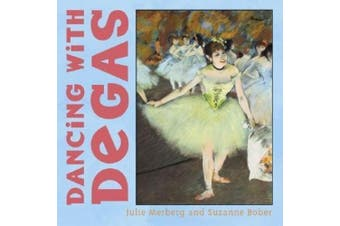 Dancing with Degas [Board book]